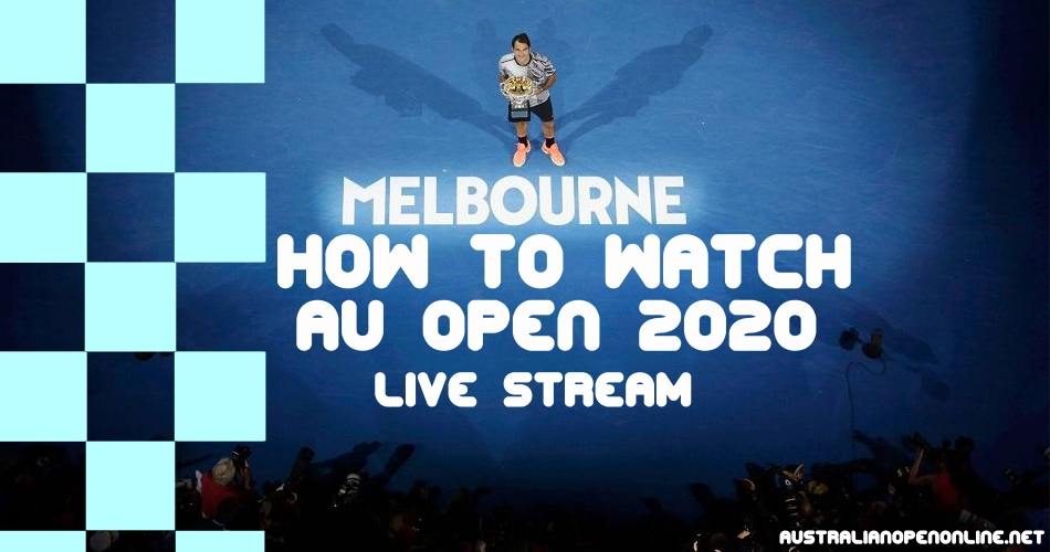 How To Watch Australian Open Live Stream Online