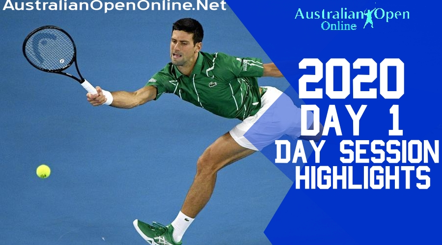 Australian Open Day 1 2020 highlights Day Session