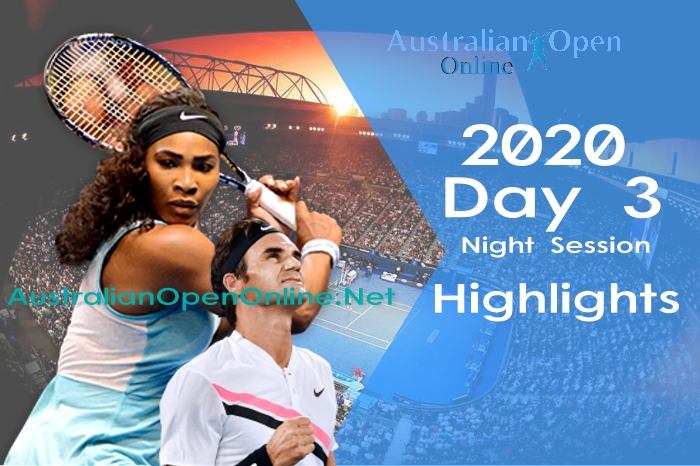 Australian Open Day 3 2020 highlights Night Session
