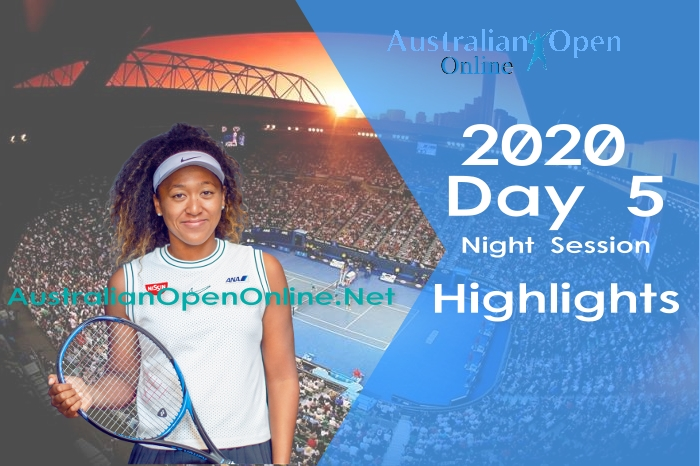 Australian Open Day 5 2020 Highlights Night Session