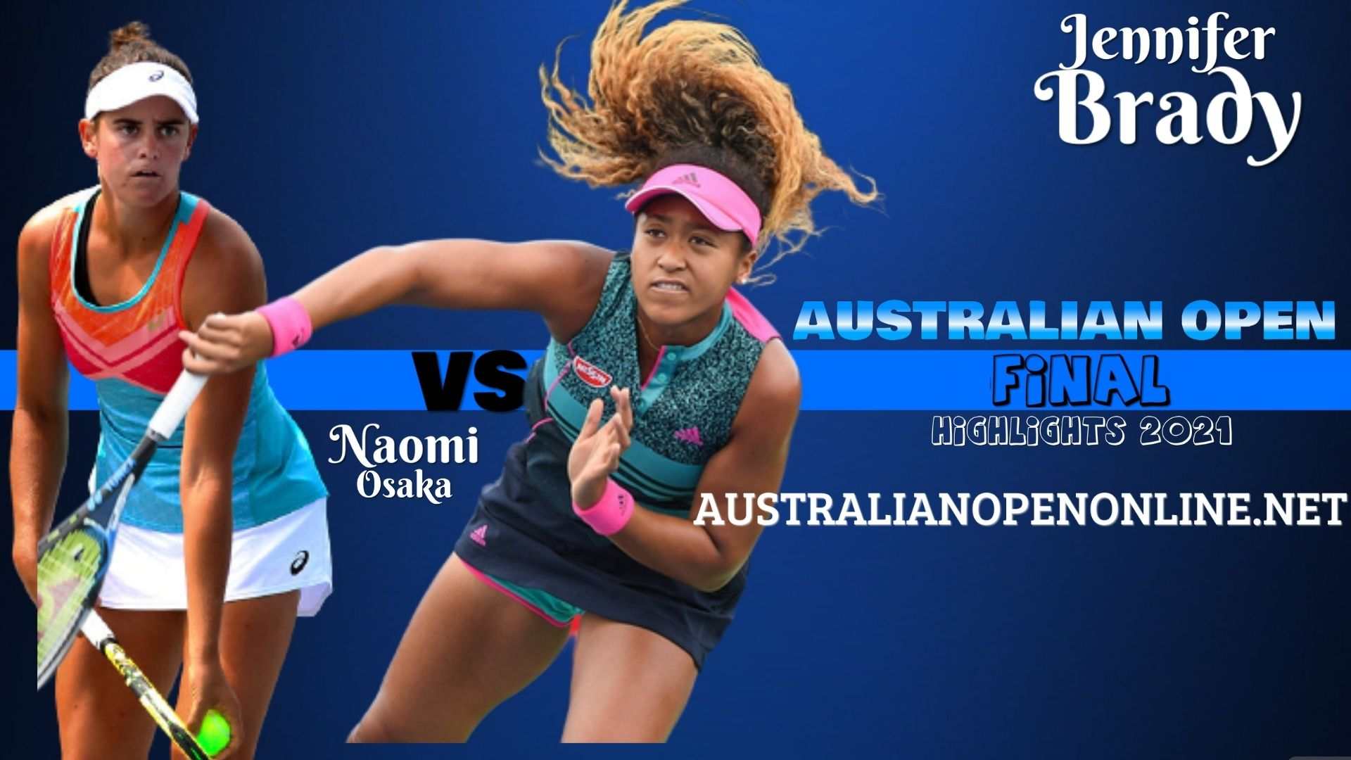 Jennifer Brady Vs Naomi Osaka Final Highlights 2021