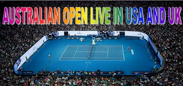 How to Watch Australian Open Live Streaming in USA and UK
