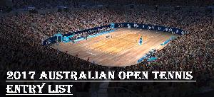 2017 Australian Open Tennis Entry List